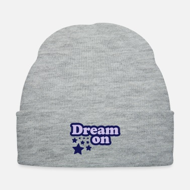 Dream Dream on - Knit Cap