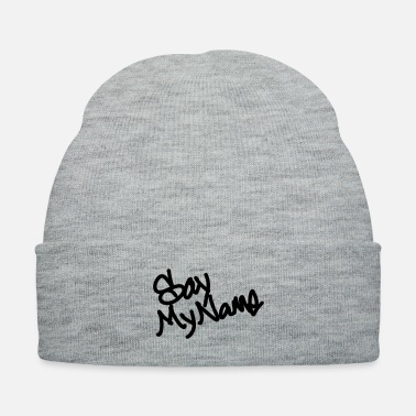 Sayings Say my name - Knit Cap