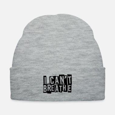 Cant i can´t breathe - Knit Cap