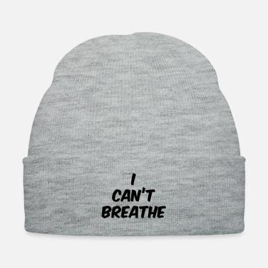 Cant I can't breathe - Knit Cap