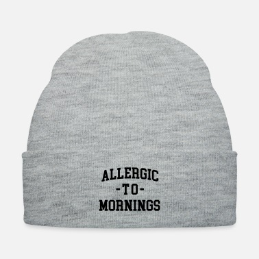 Morning Allergic To Mornings Funny Quote - Knit Cap