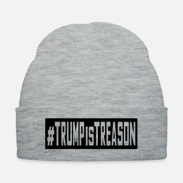 Racist Trump is Treason - Knit Cap
