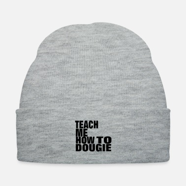 Teaching TEACH ME HOW TO DOUGIE - Knit Cap