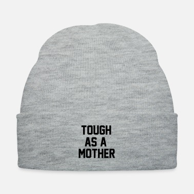 Mother Tough As A Mother - Knit Cap