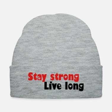 Strong Stay strong Live long - Knit Cap