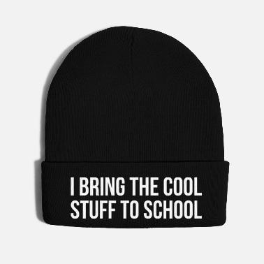 Quote I BRING THE COOL STUFF TO SCHOOL funny quote gift - Knit Cap