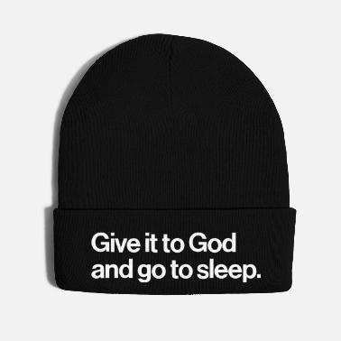 Christian GIVE IT TO GOD - AND GO ASLEEP - Knit Cap