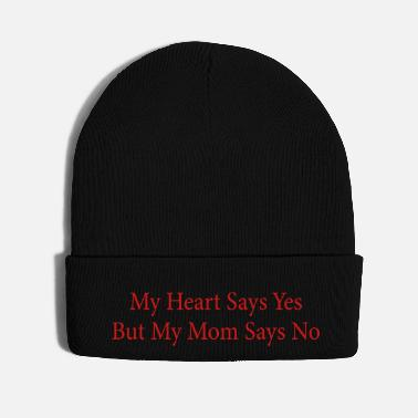 Sayings My Heart Says Yes But My Mom Says No - Knit Cap