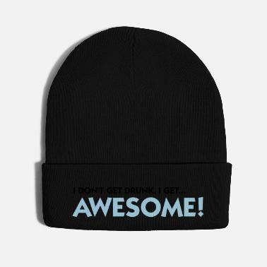 Farewell I m not drunk. I m awesome! - Knit Cap
