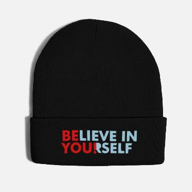 Yourself BELIEVE IN YOURSELF! - Knit Cap