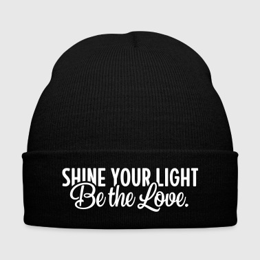 Shine Your Light - Be The Love - Knit Cap with Cuff Print
