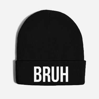 Meme BRUH Meme funny quote slogan gift idea - Knit Cap