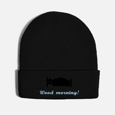 Morning wood morning - Knit Cap