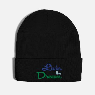 Dream Livin the Dream - Knit Cap