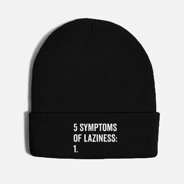 Lazy Symptoms Of Laziness Funny Quote - Knit Cap