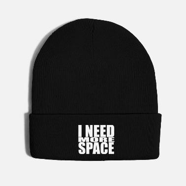Motto I NEED MORE SPACE design typo gift xmas trend - Knit Cap