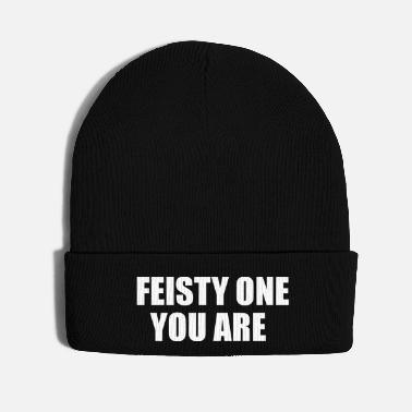 Young feisty one you are - Knit Cap