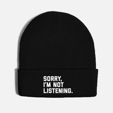 Funny Not Listening Funny Quote - Knit Cap