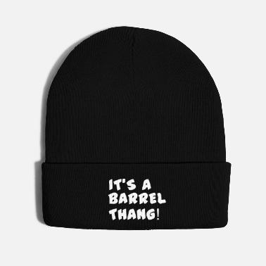 Hunting It's a barrel thang text - Knit Cap