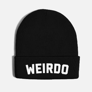 Offensive Weirdo Funny Quote - Knit Cap