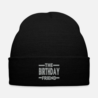 Friendship The Birthday Friend - Knit Cap with Cuff Print
