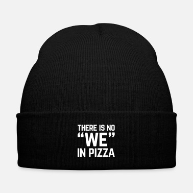 Food No We In Pizza Funny Quote - Knit Cap with Cuff Print