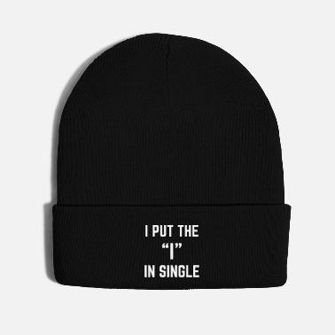 Funny The I In Single Funny Quote - Knit Cap
