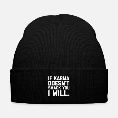 Offensive Karma Smack You Funny Quote  - Knit Cap with Cuff Print