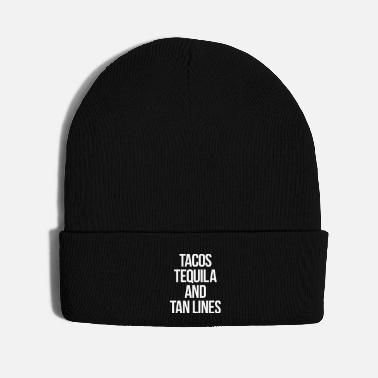 Line Tequila And Tan Lines Funny Quote - Knit Cap