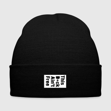 This D*ck Aint Free - Knit Cap with Cuff Print