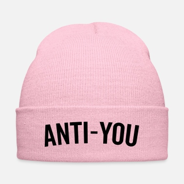 Antisocial Anti-You Funny Quote - Knit Cap