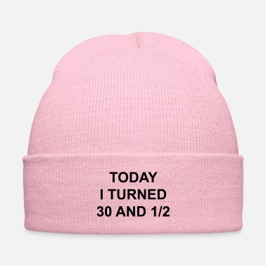Turn On Today I turn 30 - Knit Cap