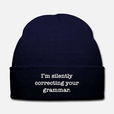 Sarcasm i am silently correcting your grammar - Knit Cap