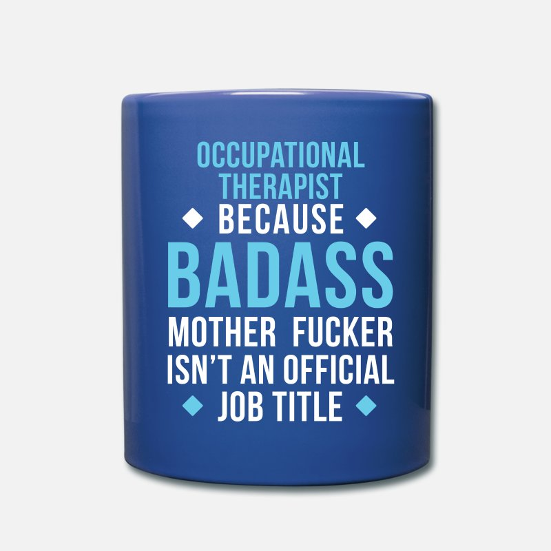 Motherfucker Mugs & Drinkware - Badass Occupational Therapist Professions T Shirt - Full Color Mug royal blue