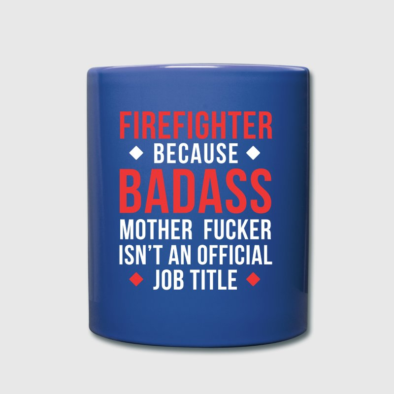 Badass Firefighter Professions Fireman T-shirt - Full Color Mug