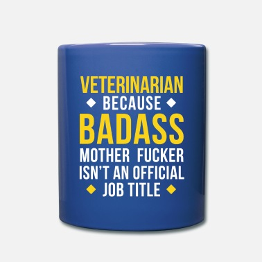 Mother Fucker Badass Veterinarian Professions Veterinary T-shirt - Full Color Mug