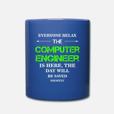 Computer Everyone relax the Computer Engineer is here, the  - Full Color Mug