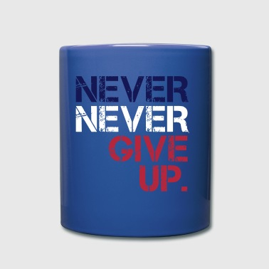 Never Never Give Up - Full Color Mug