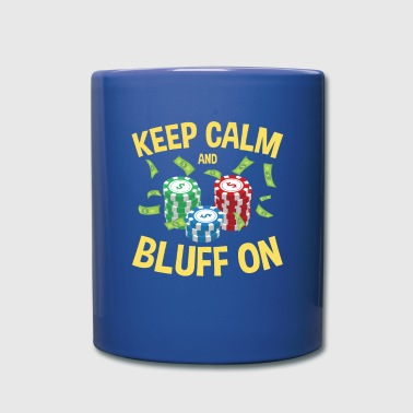 Poker Keep Calm And Bluff On - Full Color Mug