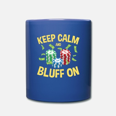 Bluff Poker Keep Calm And Bluff On - Full Color Mug