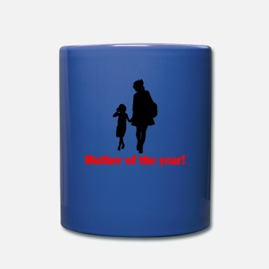 Mother Of The Year Mother of the year! - Full Color Mug