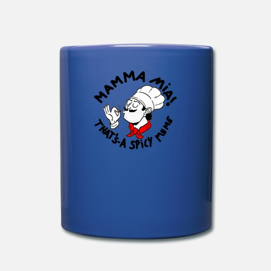 Spicy Mugs & Drinkware - Mamma Mia Thats-a Spicy Meme - Full Color Mug royal blue
