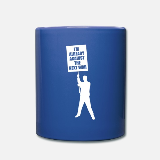 Gun Mugs & Drinkware - Anti War Demonstration Activist Gift Idea - Full Color Mug royal blue
