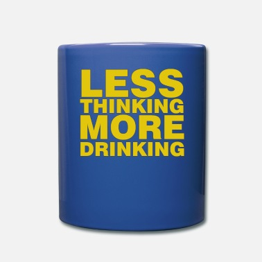 Munich Less thinking more drinking - Full Color Mug
