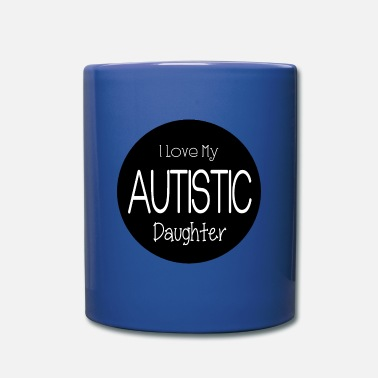 Autist Autistic Daughter - Full Color Mug