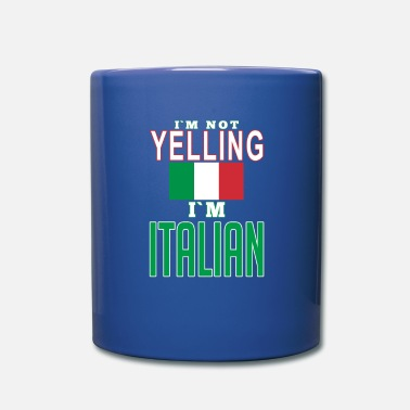 Italian I'm not yelling I'm Itali - Full Color Mug