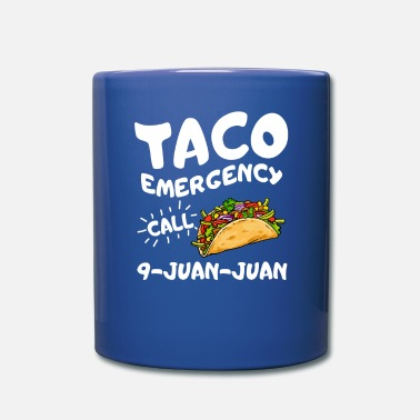 Funny Emergency Call 9 Juan Juan T shirt Taco - Full Color Mug