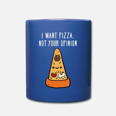 I want pizza, not your opinion Funny T-shirt - Tasse colorée