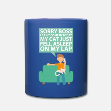 Cat Can't Come In Today Sorry Boss Job Lap Sleepy - Full Color Mug