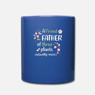 proud father of plants - Full Color Mug
